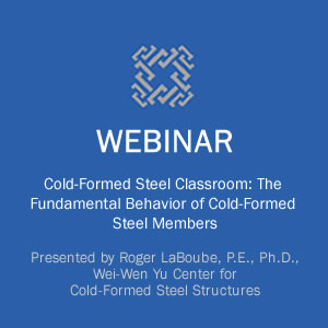 Webinar on the Cold-Formed Steel Classroom: Understanding the Fundamentals Behavior of Cold-Formed Steel Members course image